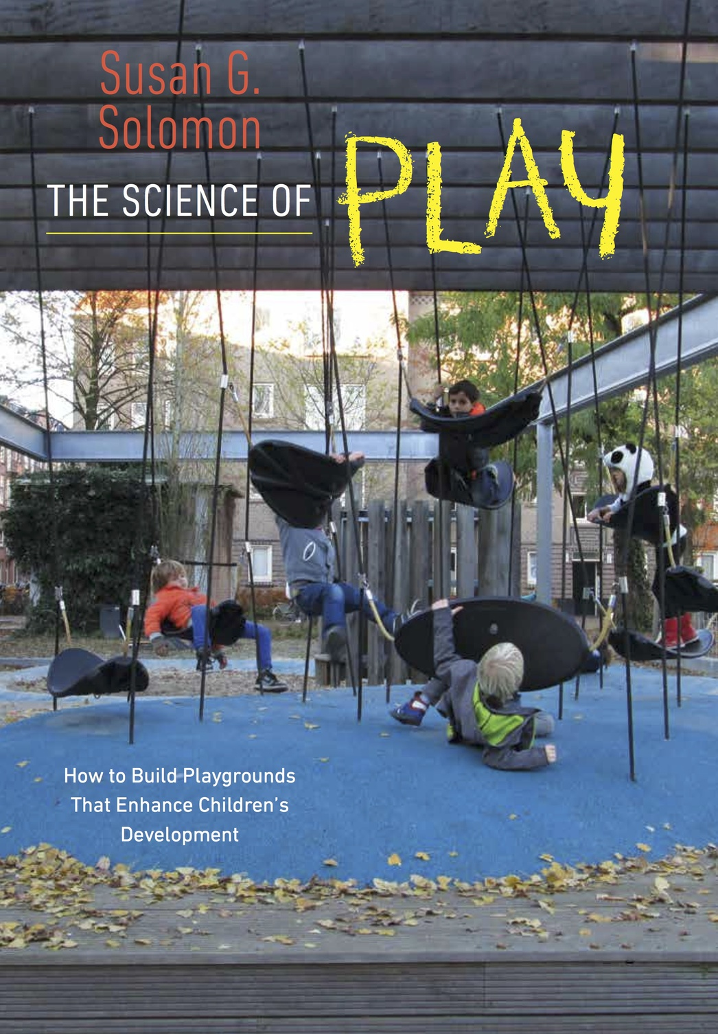 science of play playground book susan solomon